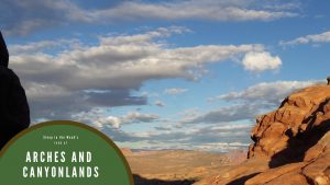 Arches National Park and Canyonlands National Park